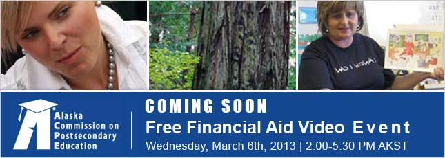 Free financial aid video event on Thursday, January 24th from 3:00 PM to 7:00 PM AKST